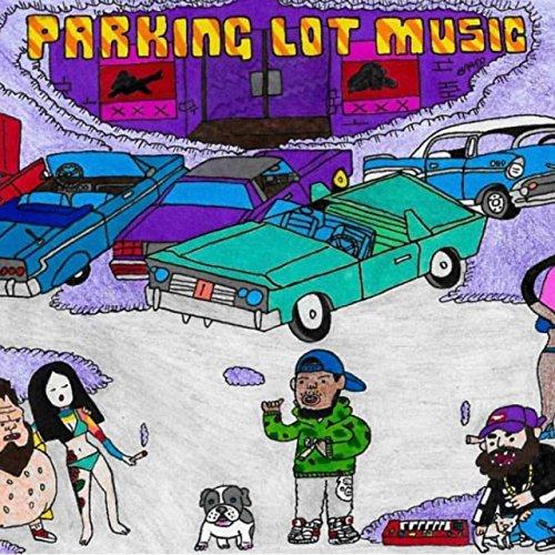 Parking Lot Music [Explicit]