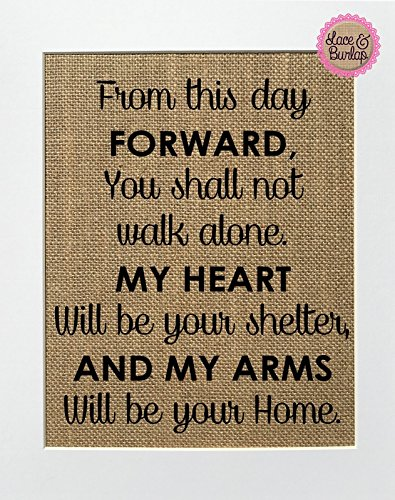 8x10 UNFRAMED From This Day Forward You Shall Not Walk Alone, My Heart Will Be Your Shelter and My Arms Will Be Your Home / Burlap Print Sign / Vintage Rustic Shabby Chic House Love Sign Wedding Decor]()