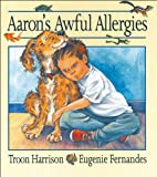 Aaron's Awful Allergies, Troon Harrison, 1550744224