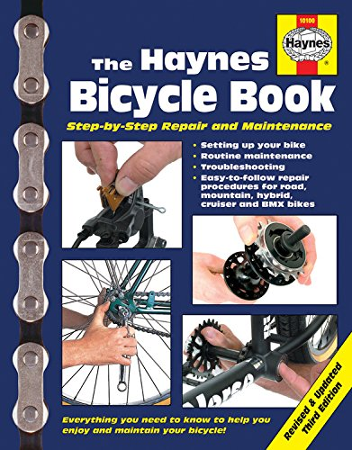 The Haynes Bicycle Book (3rd Edition): Step-by-Step Repair and Maintenance by Haynes