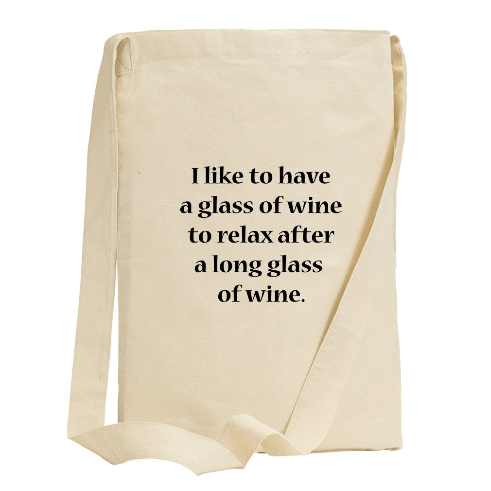 I Like To Have Of Wine To Relax After A Long Glass Of Wine Canvas Sling Tote