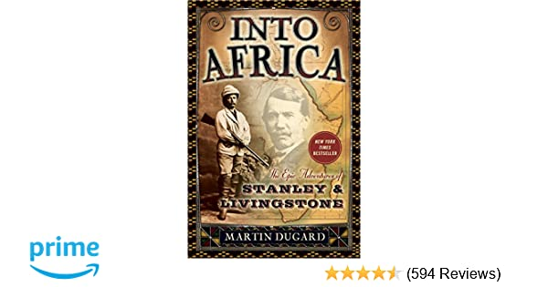 Into Africa: The Epic Adventures Of Stanley And Livingstone: Martin Dugard:  9780767910743: Amazon.com: Books  Dr Livingstone I Presume Furniture