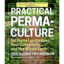 Practical Permaculture: for Home Landscapes, Your Community, and the Whole Earth