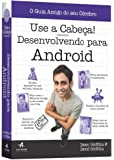 Use a cabeça! Desenvolvendo para android
