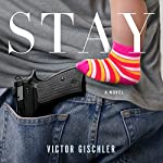 Stay: A Novel | Victor Gischler