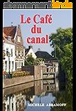 LE CAFÉ DU CANAL  -  Une histoire sentimentale