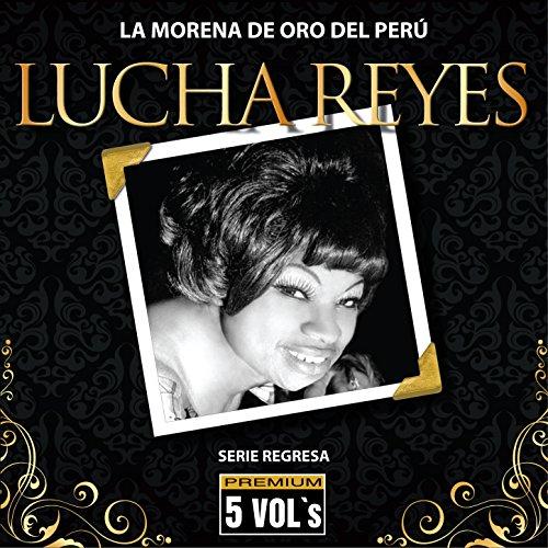 ... Serie Regresa: Lucha Reyes, La.