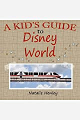 A Kid's Guide to Disney World by Natalie Henley (2015-06-17) Paperback
