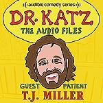 Ep. 13: T.J. Miller (Dr. Katz: The Audio Files) | Jonathan Katz,T. J. Miller