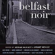 Belfast Noir | Adrian McKinty (editor), Stuart Neville (editor)