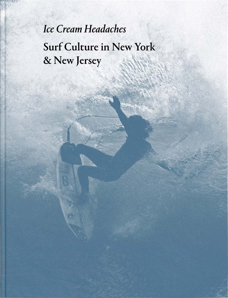 Ice Cream Headaches Surf Culture In New York New Jersey Ed