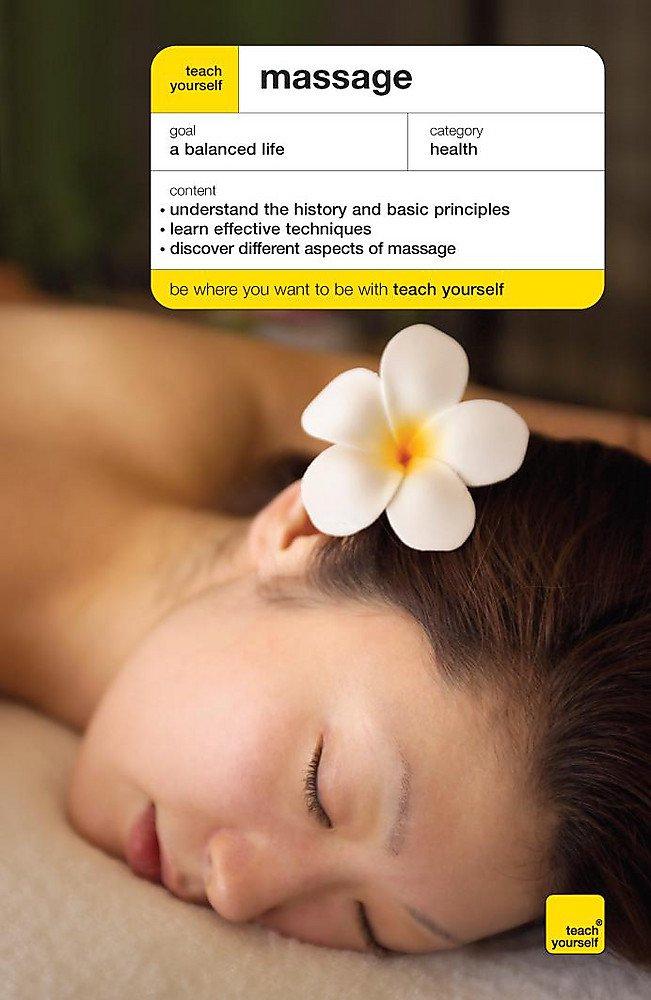 Read Online Teach Yourself Massage (Teach Yourself - General) pdf