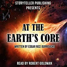 At the Earth's Core Audiobook by Edgar Rice Burroughs Narrated by Robert Goldman