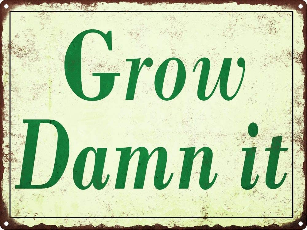 Grow Damn It Metal Sign Vintage Look Rustic Garden Funny Retro 9x12