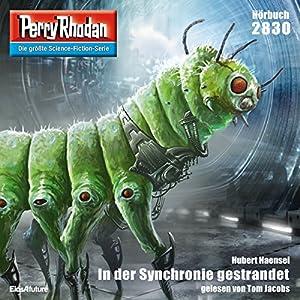 In der Synchronie gestrandet (Perry Rhodan 2830) Hörbuch