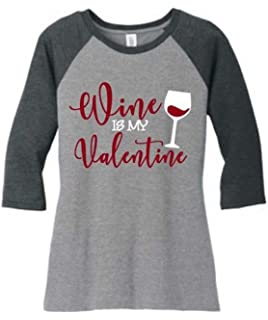 5f8b7fe91 Wine is My Valentine Drinking T Shirts Womens Funny Valentines Day 3/4  Sleeve O