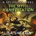 The Myth Manifestation Audiobook by Lisa Shearin Narrated by Johanna Parker