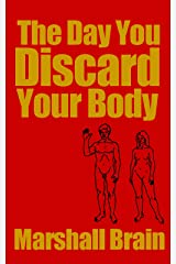 The Day You Discard Your Body Kindle Edition