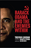 Barack Obama and the Enemies Within (Trevor Loudon Book 1)