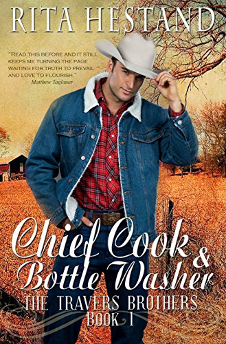 Chief Cook and Bottle Washer (The Travers Brothers Series Book 1) by [Hestand, Rita]