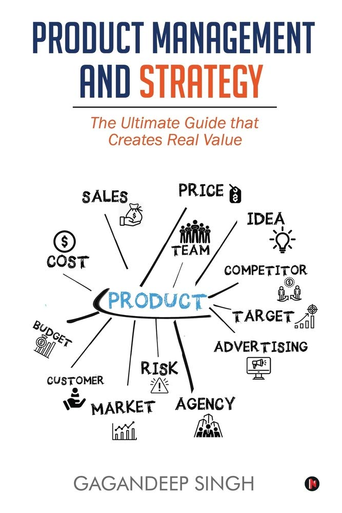 Product Management and Strategy: The Ultimate Guide that Creates Real Value