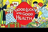 Buyenlarge 0-587-27760-2-C4466 ''Good Luck And Good Health'' Gallery Wrapped Canvas Print, 44'' x 66''