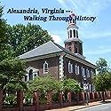 Alexandria, Va: Walking through History Walking Tour by Maureen Reigh Quinn Narrated by Maureen Reigh Quinn