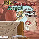 BK the Red-Headed Angel and the Empty Tomb | Jane Thompson Pait