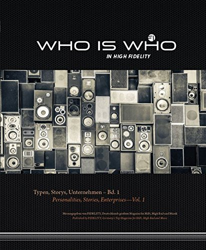 Who is Who in High Fidelity: Typen, Storys, Unternehmen - Bd. 1 Personalities, Stories, Enterprises - Vol. 1