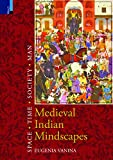 Medieval Indian Mindscapes: Space, Time, Society, Man