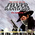 The Sting of the Silver Manticore Audiobook by P. J. Lozito Narrated by Bob Kern