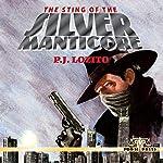 The Sting of the Silver Manticore   P. J. Lozito