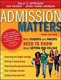 img - for Admission Matters: What Students and Parents Need to Know About Getting into College book / textbook / text book