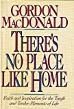 There's No Place Like Home, Gordon MacDonald, 0842311149