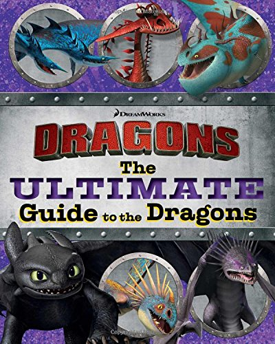 The Ultimate Guide to the Dragons: Guide to the Dragons Volume 1; Guide to the Dragons Volume 2; Guide to the Dragons Volume 3 (How to Train Your Dragon TV) pdf epub