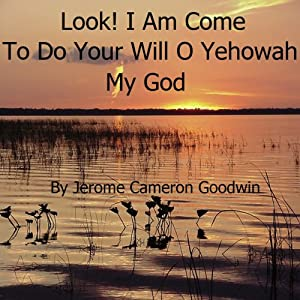 Look - I Am Come to Do Your Will Audiobook