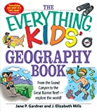 img - for The Everything Kids' Geography Book: From the Grand Canyon to the Great Barrier Reef - explore the world! book / textbook / text book