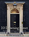 10 Downing Street: The History and Legacy of the British Prime Minister's Official Residence