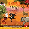 Karibu Rafiki: Welcome, My Friend