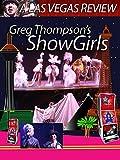 Clip: A Las Vegas Review - Greg Thompson's Showgirls