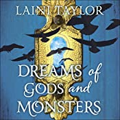Dreams of Gods and Monsters: Daughter of Smoke and Bone Trilogy, Book 3 | Laini Taylor