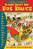 The Golden Treasury of Klassic Krazy Kool Kids Komics