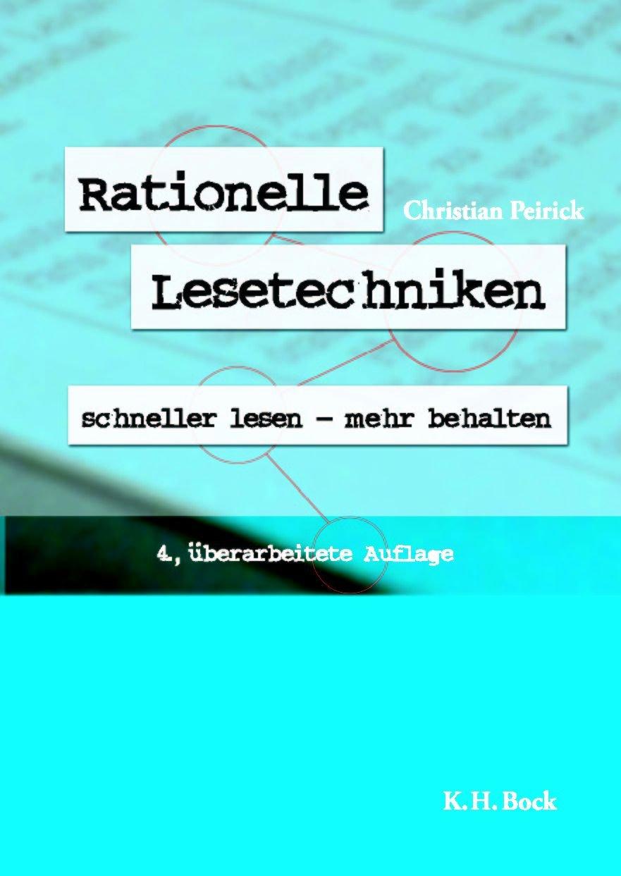 Rationelle Lesetechniken. Schneller Lesen - Mehr Behalten