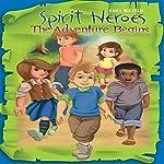 Spirit Heroes: The Adventure Begins | Erica Bertram
