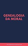 Genealogia da Moral, uma Polêmica