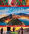 Highlights Brasilien: Die 50 Ziele, die Sie gesehen haben sollten