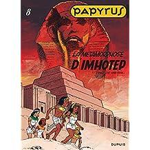 Papyrus 08 Métamorphose d'Imhotep