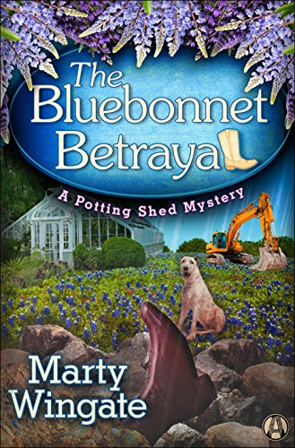 The Bluebonnet Betrayal: A Potting Shed Mystery