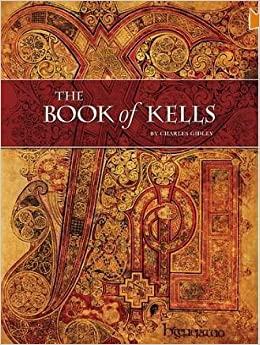 57fc9d6a19fe9 The Book of Kells: Amazon.co.uk: Charles Gidley: 9781937206000: Books