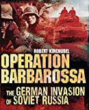 img - for Operation Barbarossa: The German Invasion of Soviet Russia (General Military) by Robert Kirchubel (2013-08-20) book / textbook / text book